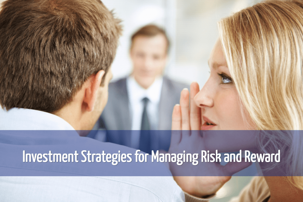 Investment Strategies for Managing Risk and Reward